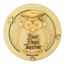 Laser Cut Personalised 3D Circle Shape Sign - Best Head Teacher - Owl Theme