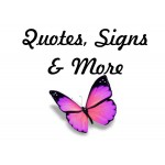Quotes, Signs & More...