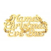 Laser cut Personalised 'Christmas Eve Box' Sign with Holly