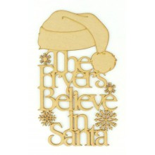 Laser cut Personalised 'The... Believe in Santa' Quote Sign with Santa Hat on Top