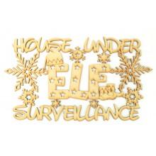 Laser Cut 'House under Elf surveillance' Christmas Sign