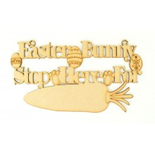 Laser Cut 'Easter Bunny Stop Here For' with Blank Carrot Plaque