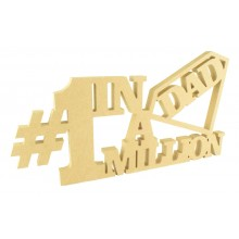 18mm Freestanding MDF Large '#1 in a Million Dad' Sign