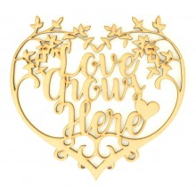 Laser Cut 'Love Grows Here' Heart Sign