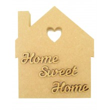 18mm Freestanding MDF House with 3D Laser Cut Wording 'Home Sweet Home'