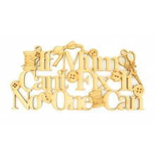 Laser Cut 'If Mum Can't Fix It, No One Can' Quote Sign