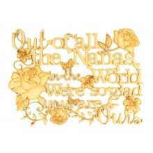 Laser Cut 'Out of all the Nanas in the world, We're so glad you are ours' Quote Sign
