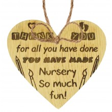 Laser Cut Oak Veneer 'Thank you for all you have done. You have made Nursery so much fun!' Engraved Mini Heart Plaque