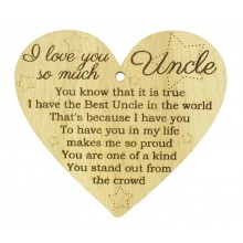 Laser Cut Oak Veneer 'I love you so much Uncle. You know that it is true I have the Best Uncle in the world...' Engraved Mini Heart Plaque