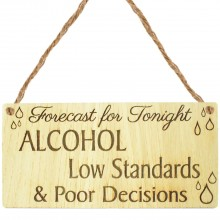 Laser Cut Oak Veneer 'Forecast for Tonight. Alcohol. Low Standards & Poor Decisions' Engraved Mini Plaque