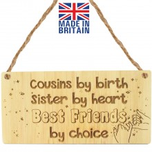 Laser Cut Oak Veneer 'Cousins by birth. Sister by heart. Best Friends by choice' Engraved Mini Plaque