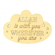 Laser Cut 'Allah is with you wherever you are' Stencil Cut Cloud Quote Sign