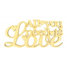 Laser Cut 'All you need is love' Quote Sign