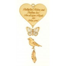 Laser Cut 'Butterflies, Robins and Feathers too! Are all signs Angels are loving you!' Etched Heart with Hanging Shapes