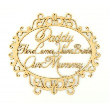 Laser cut 'Daddy here comes your bride, our mummy' Quote Sign Inside a Fancy Frame