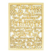 Laser Cut 'In this house... we do Autism' Long Quote Sign - Simplified Version - BT Font