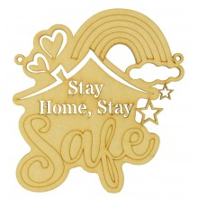 Laser Cut 'Stay Home. Stay Safe' Sign with Rainbow & House Shape