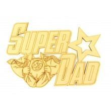 Laser Cut 'Super-Dad' Sign