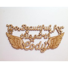 Laser cut Personalised 'Too Beautiful for this earth...' Quote Sign
