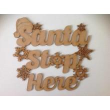 Laser Cut Santa Stop Here Christmas Sign